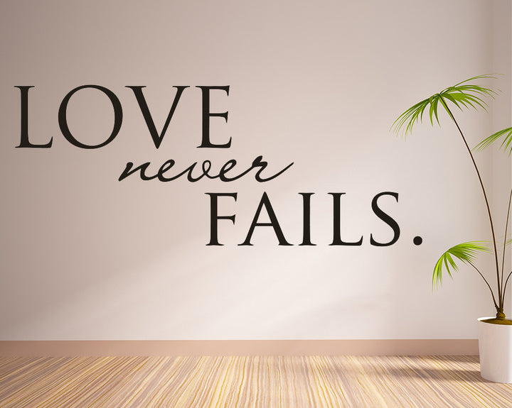 Love Never Fails Decal Vinyl Wall Sticker
