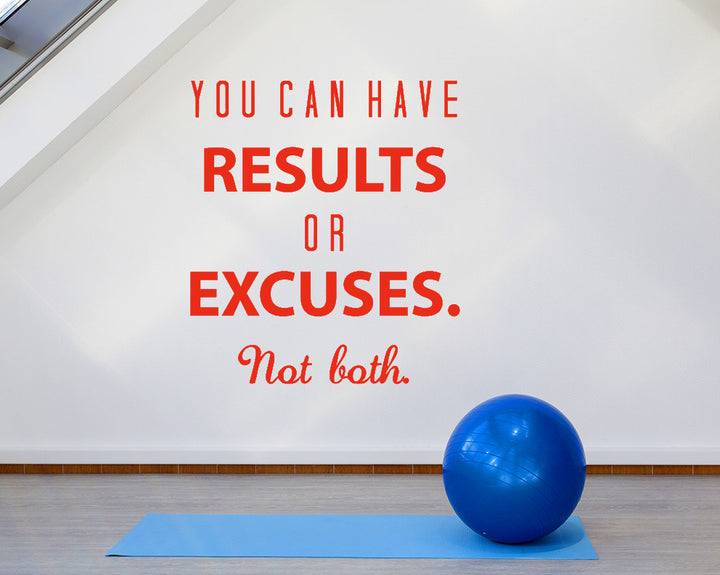 Results Or Excuses Decal Vinyl Wall Sticker