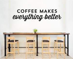Coffee Everything Better Decal Vinyl Wall Sticker