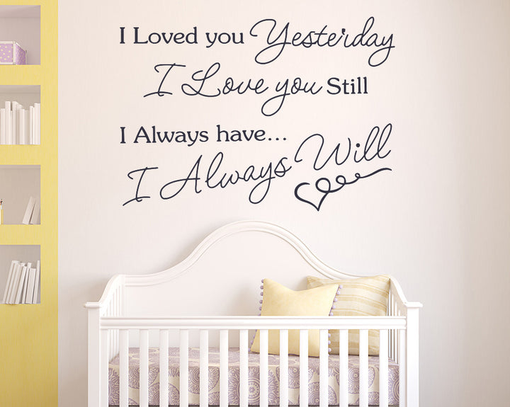 Loved You Yesterday Always Decal Vinyl Wall Sticker