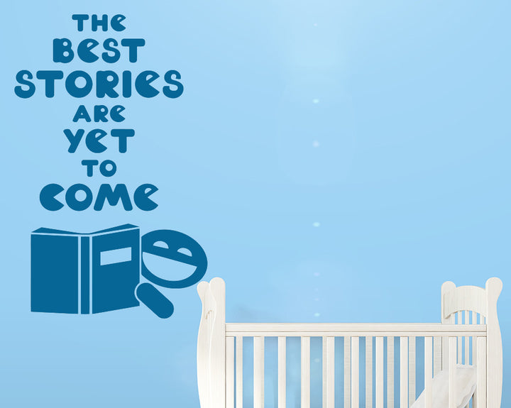 Best Stories Yet To Come Decal Vinyl Wall Sticker