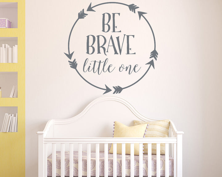 Be Brave Little One Decal Vinyl Wall Sticker