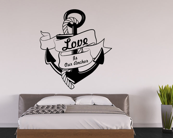Love Is Our Anchor Decal Vinyl Wall Sticker