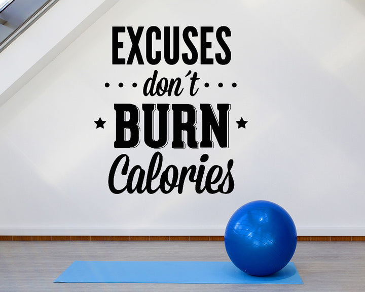 Excuses Don't Burn Calories Decal Vinyl Wall Sticker