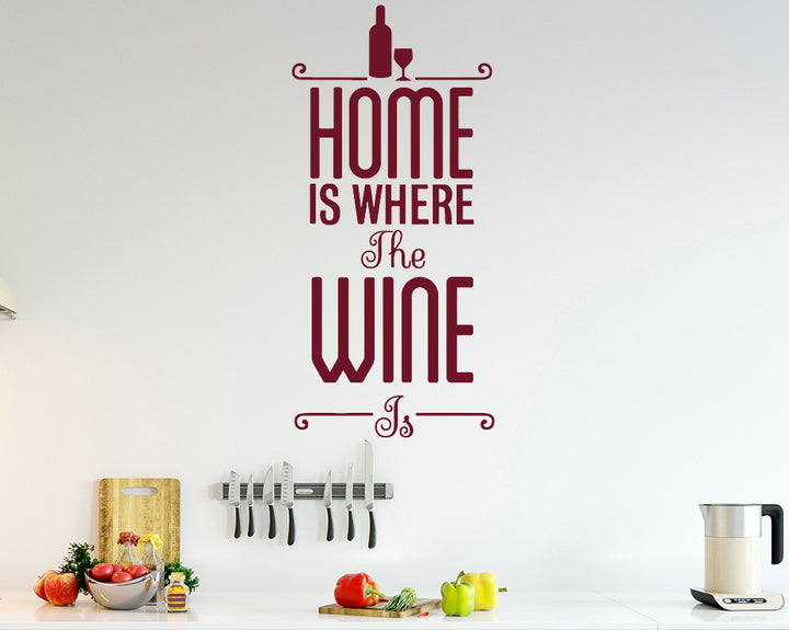 Home Is Where Wine Is Decal Vinyl Wall Sticker