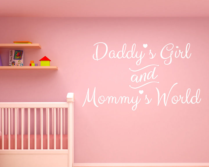 Daddy's Girl Mummy's World Decal Vinyl Wall Sticker