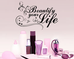 Beautify Your Life Decal Vinyl Wall Sticker