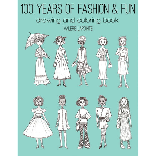 100 Years Of Fashion & Fun Drawing & Coloring Book