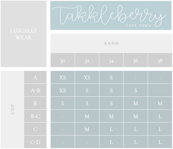 TAKKLEBERRY BRALETTE AND BRA SIZING GUIDE. FIND YOUR SIZE USING CUP AND BAND REFERENCES.