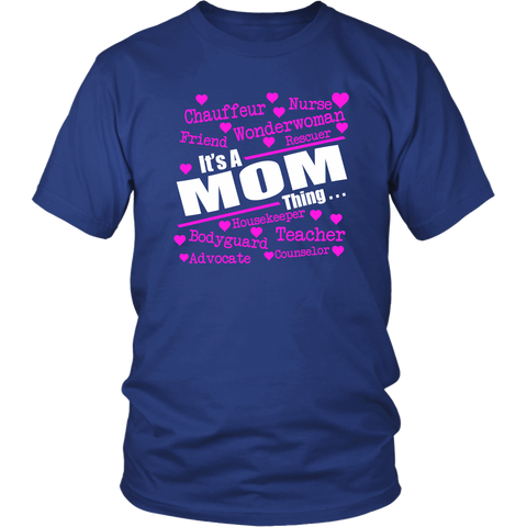 It's A MOM Thing T-Shirt - Proud Your Style