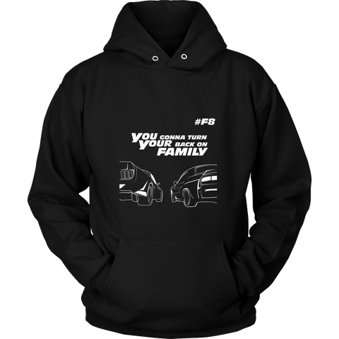 You Gonna turn your back on Family Hoodie Shirt - Proud Your Style