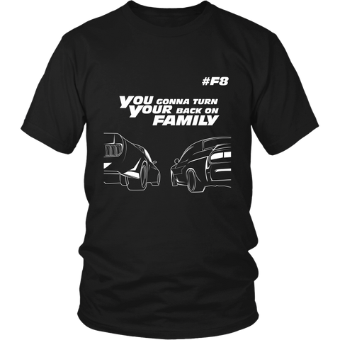 You Gonna turn your back on Family T-Shirt - Proud Your Style