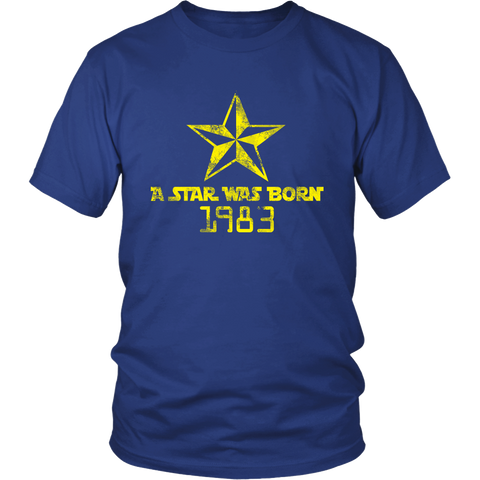 A Star Was Born 1983 T-Shirt - Proud Your Style