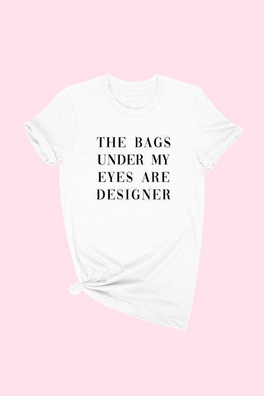 Designer Eye Bags T-Shirt