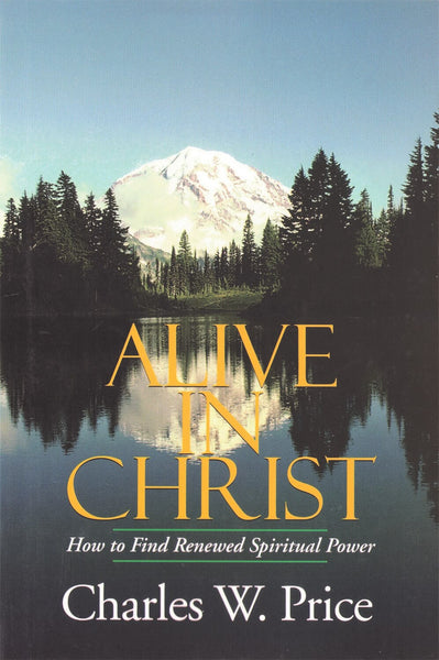 BOOK: Alive in Christ - by Charles Price