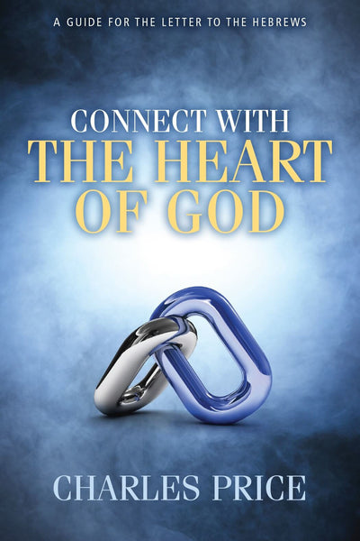 BOOK: Connect with the Heart of God - by Charles Price