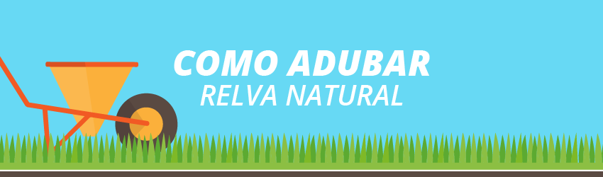 Adubar relva natural