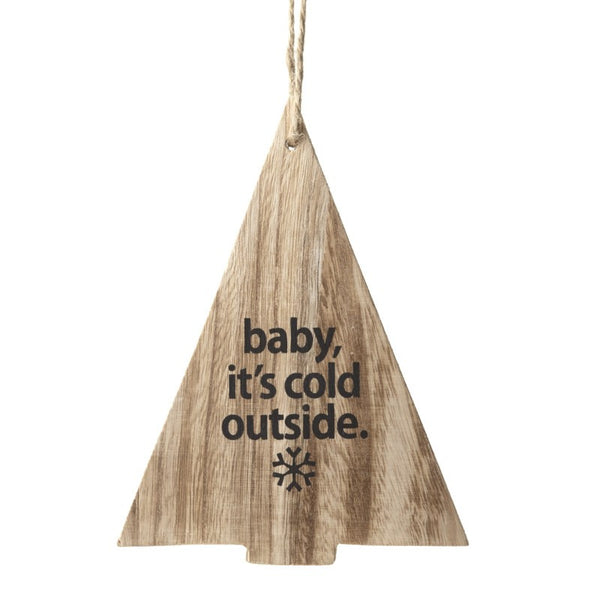 Baby It's Cold Outside Hanging Decoration - stoneandco