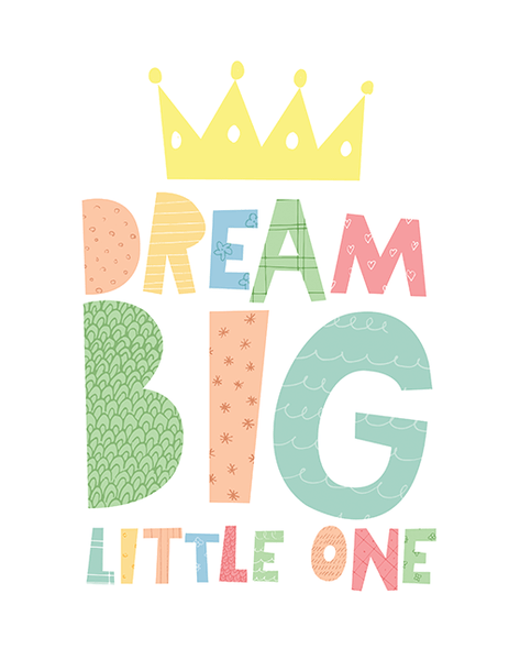 Dream Big Little One - Crown A4 Print By Mini Learners - stoneandco
