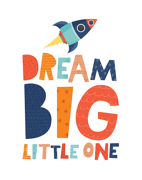 Dream Big Little One - Rocket  A4 Print By Mini Learners - stoneandcoshop