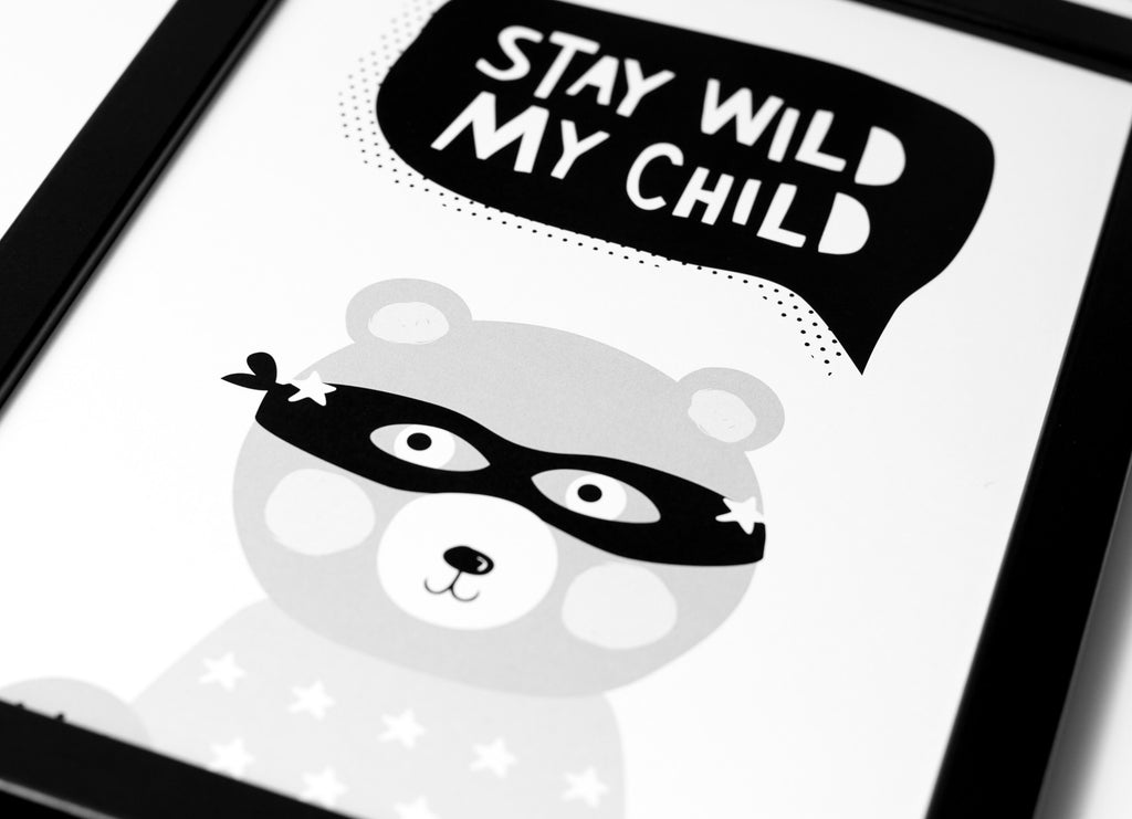 Stay Wild My Child Print A4 Black and White - stoneandcoshop