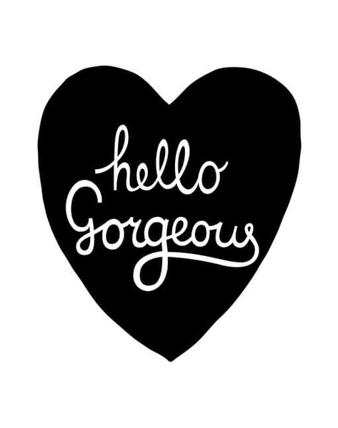 Hello Gorgeous - A4 Print By Mini Learners - stoneandcoshop
