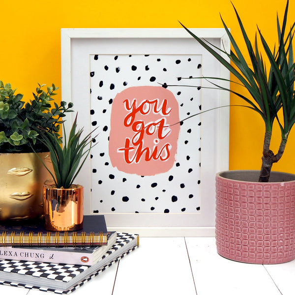 You Got This A4 print by Eleanor Bowmer - stoneandcoshop