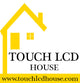 TOUCH LCD HOUSE
