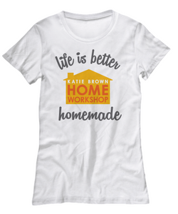 Katie Brown Life is better homemade