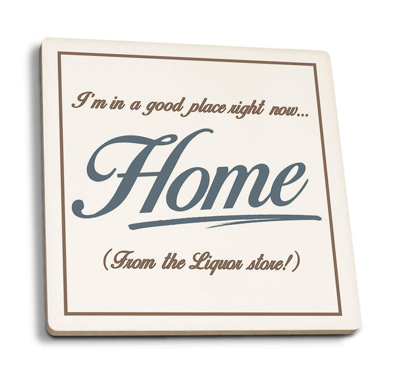 Coasters I'm in a Good Place Back From The Liquor Store Coaster- Set of 4