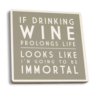 Coasters If Drinking Wine Prolongs Life Wine Saying Coasters- Set of 4