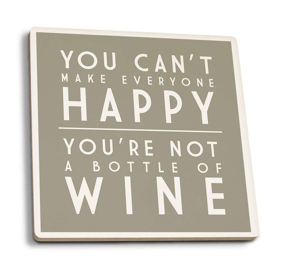 Coasters You Can't Make Everyone Happy Wine Saying Coasters- Set of 4