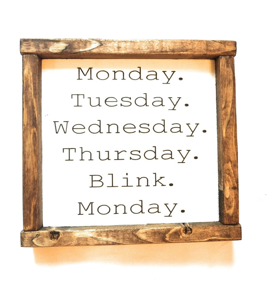 Weekends in a Blink Sign - Ranch Junkie
