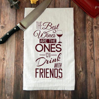 tea towels Wine Hand Towel - The Best Wines are the Ones We Drink With Friends Towel  |  Burgundy