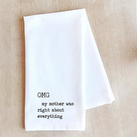 tea towels OMG My Mother Was Right - Tea Towel- Kitchen Towel- Funny Tea Towel