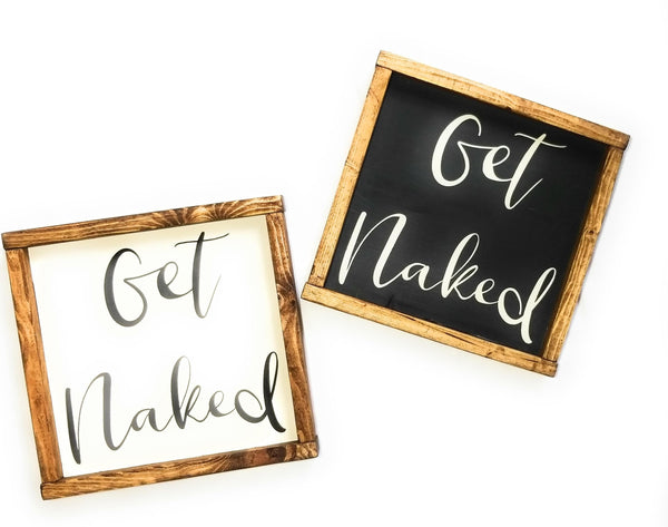 Get Naked Farmhouse Sign, Bathroom decor, Bedroom Decor, Rustic Decor, Farmhouse Decor - Ranch Junkie