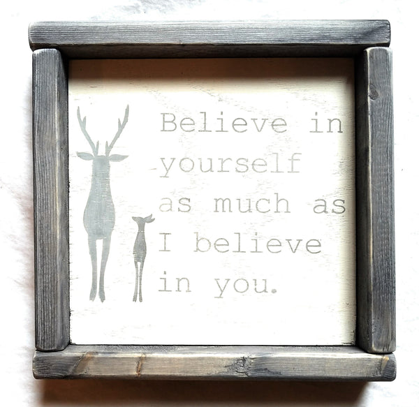Kids Room Believe In Yourself Deer Sign - Ranch Junkie