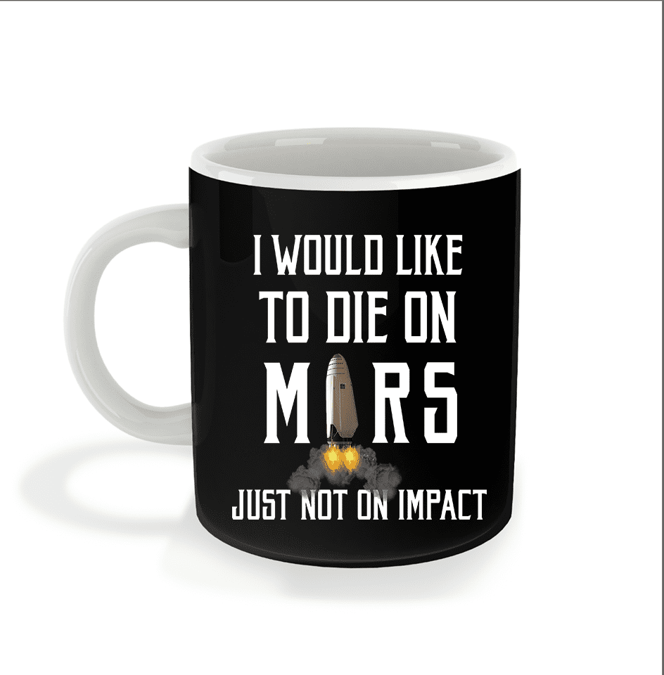 Die on Mars Mug - SpaceX  merchandise