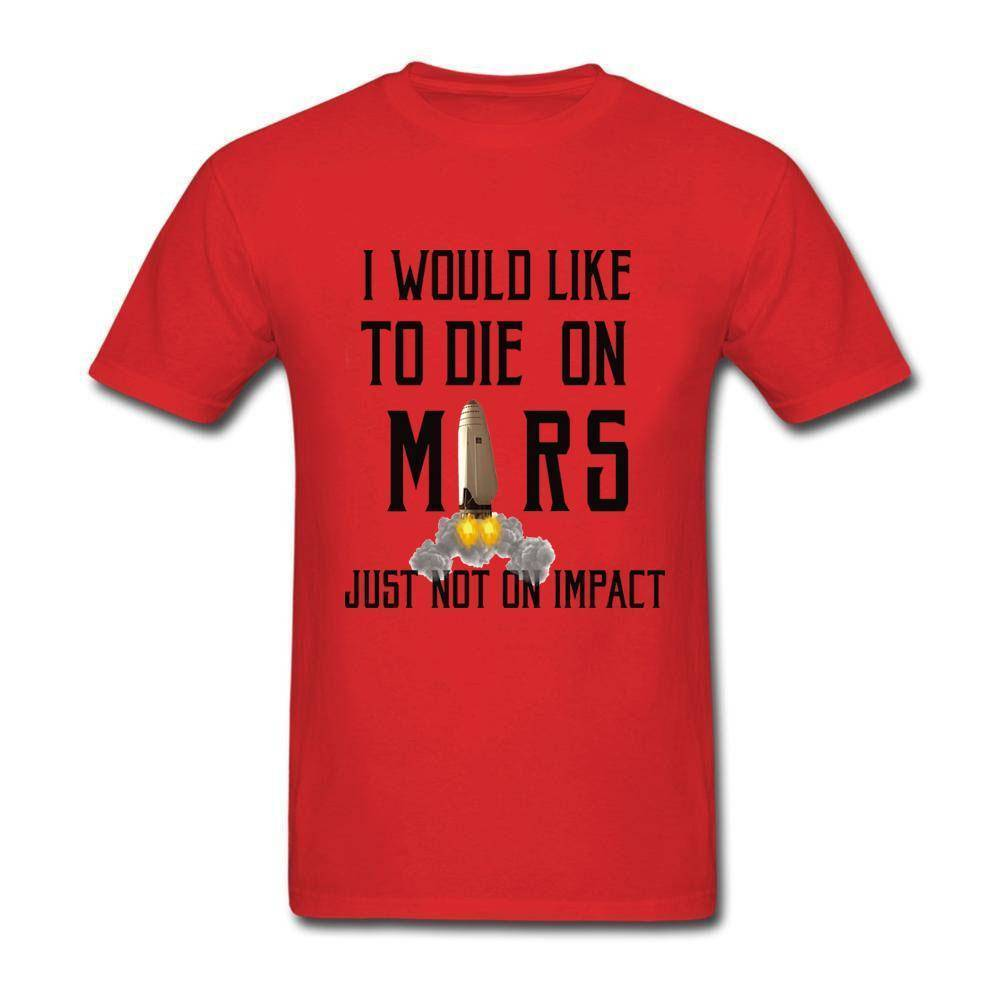 I would like  to die on Mars  T-Shirt - SpaceX  merchandise