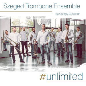 NEW CD - Szeged Trombone Ensemble - #unlimited