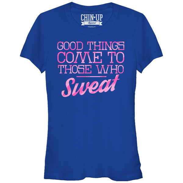 CHIN UP Valentine Good Things to Those Who Sweat Juniors T Shirt