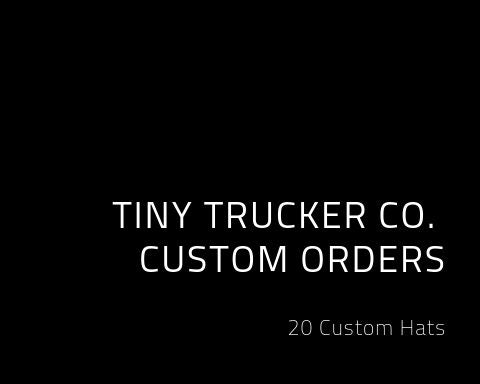 20 Custom Designed Tiny Trucker Co. Hats