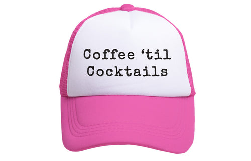 COFFEE 'TIL COCKTAILS TRUCKER