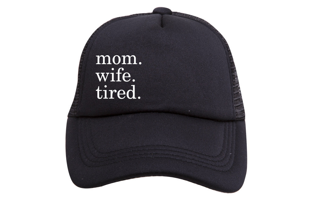 MOM. WIFE. TIRED. TRUCKER