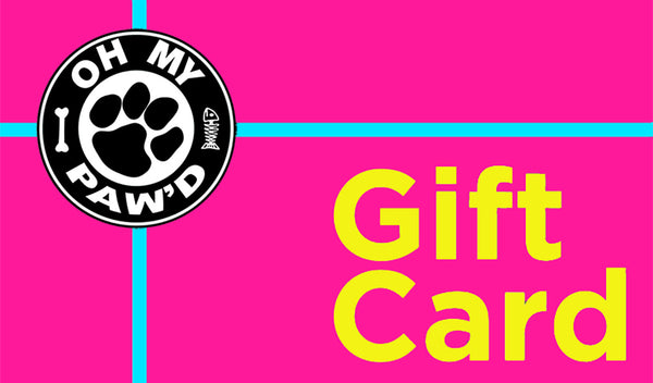 Oh My Paw'd Gift Card
