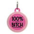 100% That Bitch Dog ID Tag