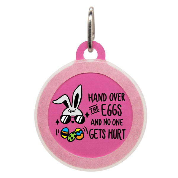 Hand Over The Eggs Dog ID Tag
