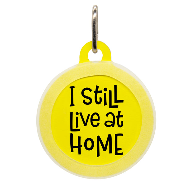 I Still Live At Home Dog ID Tag