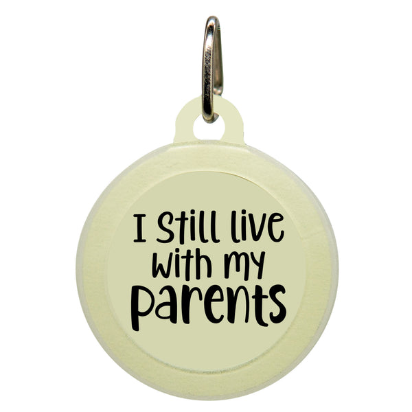I Still Live With My Parents Dog ID Tag