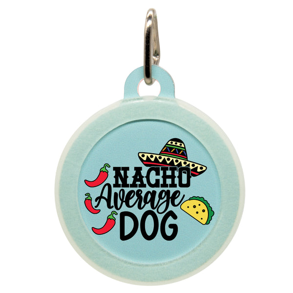Nacho Average Dog ID Tag